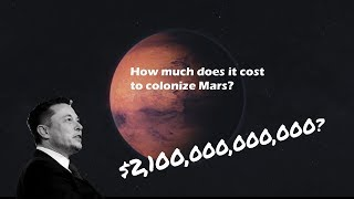how much does it cost to colonize mars? 2100000000000?
