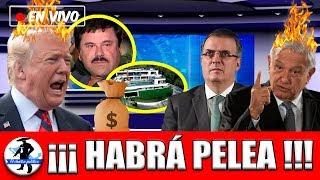 AMLO Le Declara La Gue33a a Trump:Acudiría a Tribunales Internacionales Por El Tesoro Del Chapo