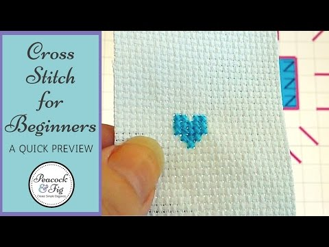 Cross stitch for beginners --- a quick preview