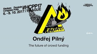 Ondřej Pilný - THE FUTURE OF CROWD FUNDING | HCPP17