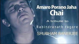 Amaro Porano Jaha Chai   A tribute to rabindranath tagore   Shubham Banerjee   Unplugged