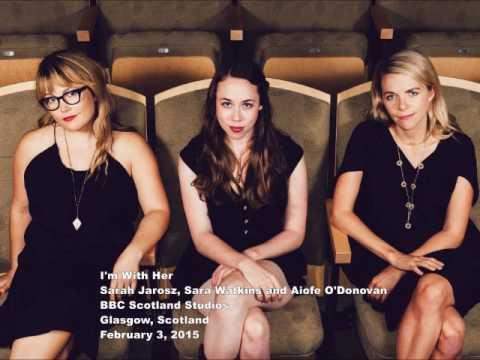 Sarah Jarosz, Sara Watkins and Aiofe O'Donovan BBC Scotland Studios February 3, 2015