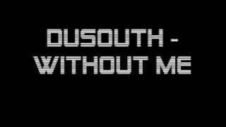 Watch Dusouth Without Me video