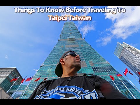 Things To Know Before Traveling To Taipei Taiwan