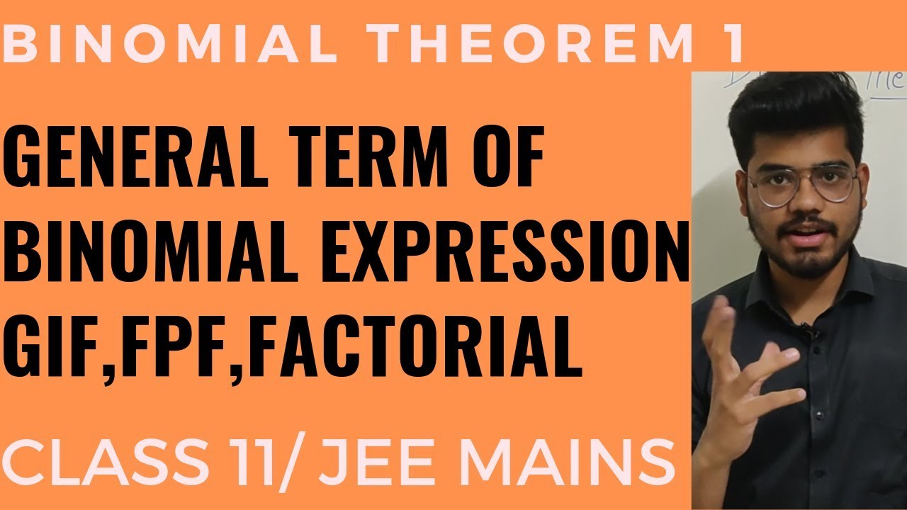 BINOMIAL THEOREM 1 - INTRODUCTION, GENERAL TERM, GREATEST INTEGER FUNCTION CLASS 11/JEE MAINS
