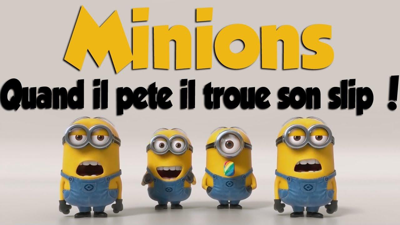 Bien-aimé Minions - Quand il Pete il Troue Son Slip - YouTube WP08
