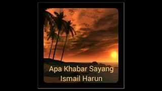 Apa Khabar Sayang - Ismail Harun