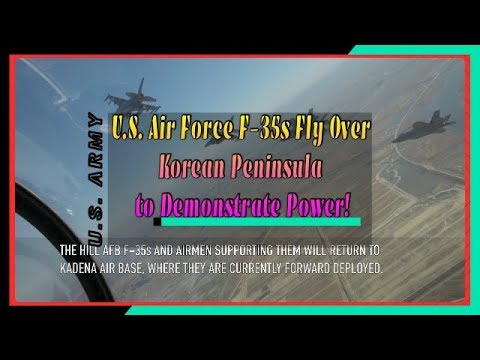 U.S. Air Force F-35s Fly Over Korean Peninsula to Demonstrate Power for the first time!