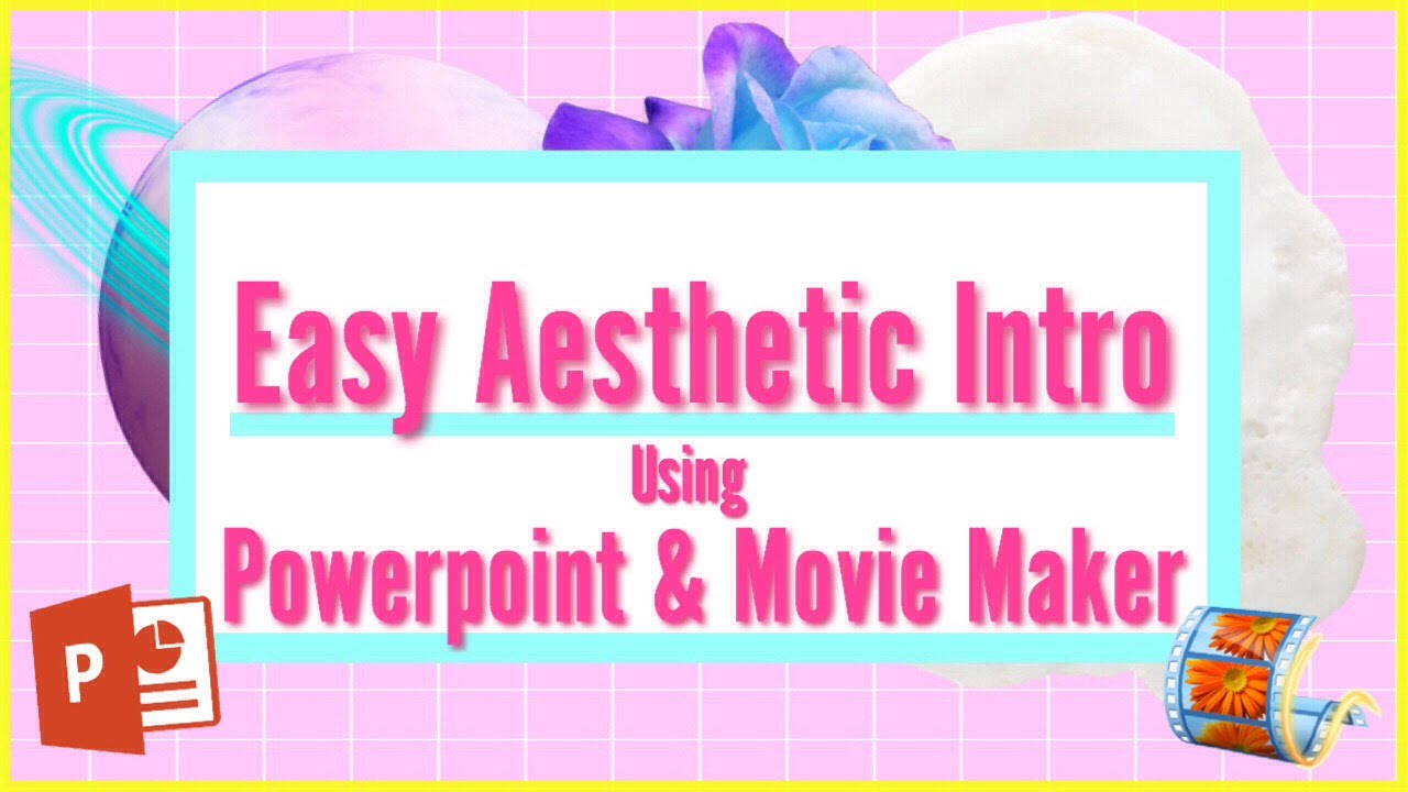 Easy aesthetic intro using powerpoint windows movie maker youtube toneelgroepblik Image collections