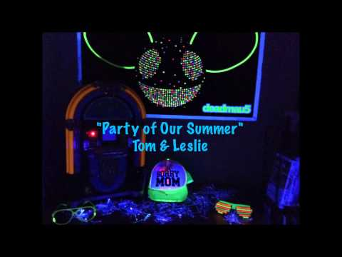 """Party of Our Summer"" by Tom & Leslie"