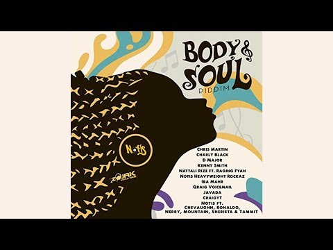 Body & Soul Riddim Mix ★OCT 2017★ Chris Martin,Charly blacks,D Major+more (Notis Records)