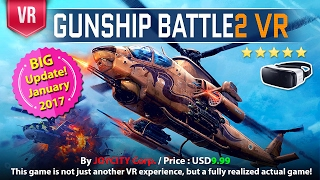 Gunship Battle2 VR - New Big Update. The Best VR Helicopter simulator combat for Gear VR