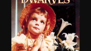 The Dwarves - Lucky Tonight - Thank Heaven For Little Girls