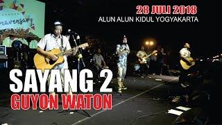 28 JULI 2018 -- SAYANG 2 -- GUYONWATON - ALUN2 KIDUL YOGYAKARTA