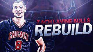 A REBUILD IN CHICAGO! ZACH LAVINE BULLS REBUILD! NBA 2K17