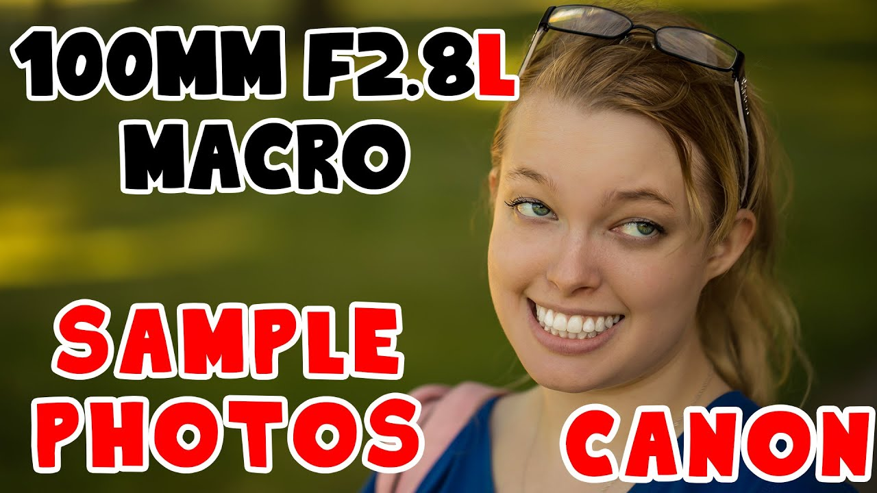 Canon EF 100mm F2.8 L Macro Prime Lens Sample Photos - YouTube