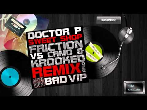 Doctor P - Sweet Shop (Friction vs. Camo & Krooked Remix)