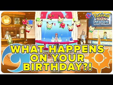 What Happens on your Birthday in Pokemon Sun & Moon!