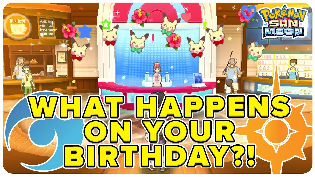 what happens on your birthday in pokemon sun moon youtube