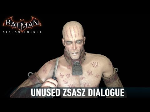 AUDIO; Batman; Arkham Knight; Unused Zsasz Dialogue |