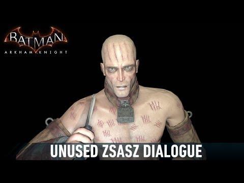 AUDIO; Batman; Arkham Knight; Unused Zsasz Dialogue |