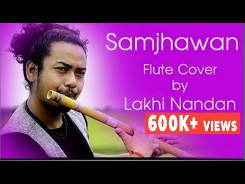 Samjhawan | Flute Cover by Lakhi Nandan