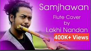 Samjhawan   Alia Bhatt   Flute Cover by Lakhi Nandan