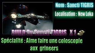 #Warframe : Je vais te sanctifier la gueule avec mon Sancti Tigris ( Build )