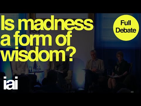 Is Madness a form of Wisdom? FULL DEBATE