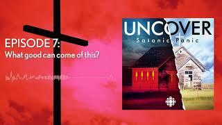Episode Seven | Uncover: Satanic Panic Podcast