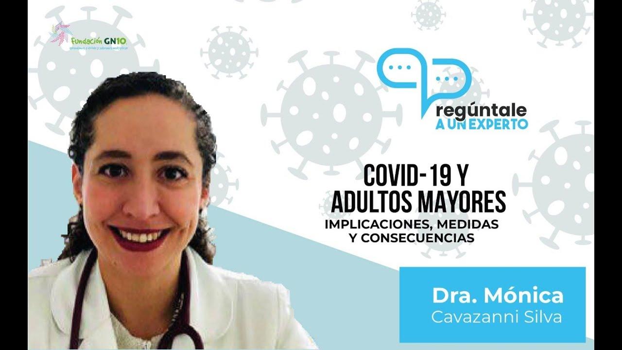 COVID-19  y Adultos Mayores. Implicaciones, medidas y consecuencias- Pregúntale a un experto.