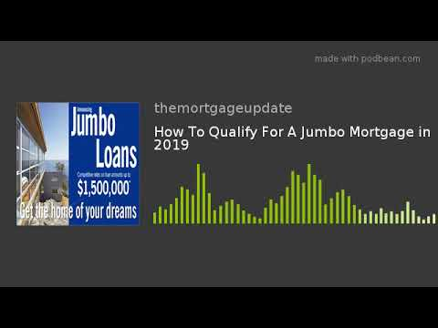 How To Qualify For A Jumbo Loan in 2019