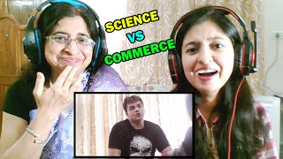 Science Vs Commerce | Ashish Chanchlani | Reaction with mom