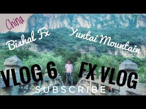 Vlog 6 Yuntai Mountain China / FXVlog / Bishal Fx / Mountain Tour
