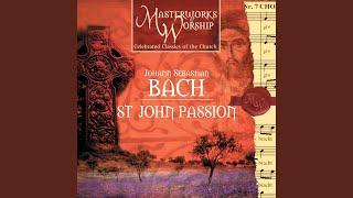 St. John Passion: Part I - O Mighty Love