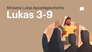 Gospelserie: Lukas Kap. 3-9