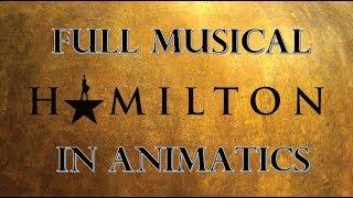 Hamilton - Full Musical in Animatics