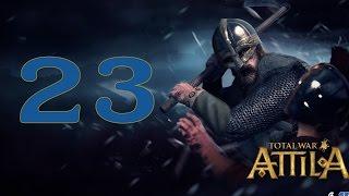 Геты - предки викингов #23 - Превентивный удар [Total War: ATTILA]