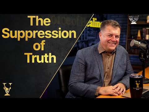The Voice of Healing Radio Ep. 19 - The Suppression of Truth