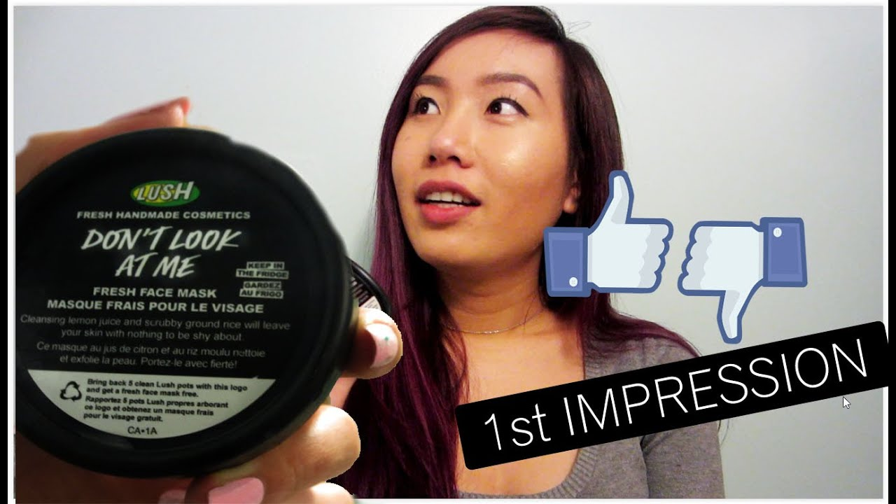 Dont look at me lush face mask review - Lush Don T Look At Me Face Mask 1st Impression Review