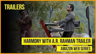 Harmony with A.R. Rahman - Amazon Prime Trailer