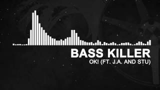 Bass Killer - OK! (ft. J.A. and STU) | Free Download