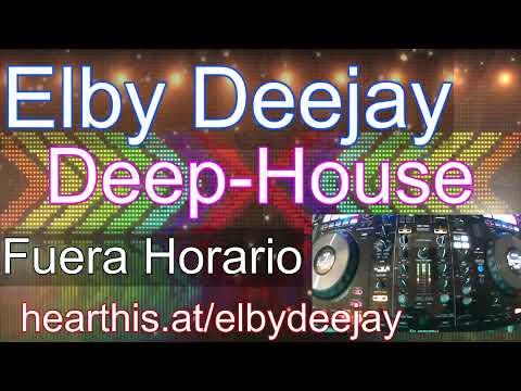 Fuera Horario - Deep House - November Selection - Elby Deejay Mix