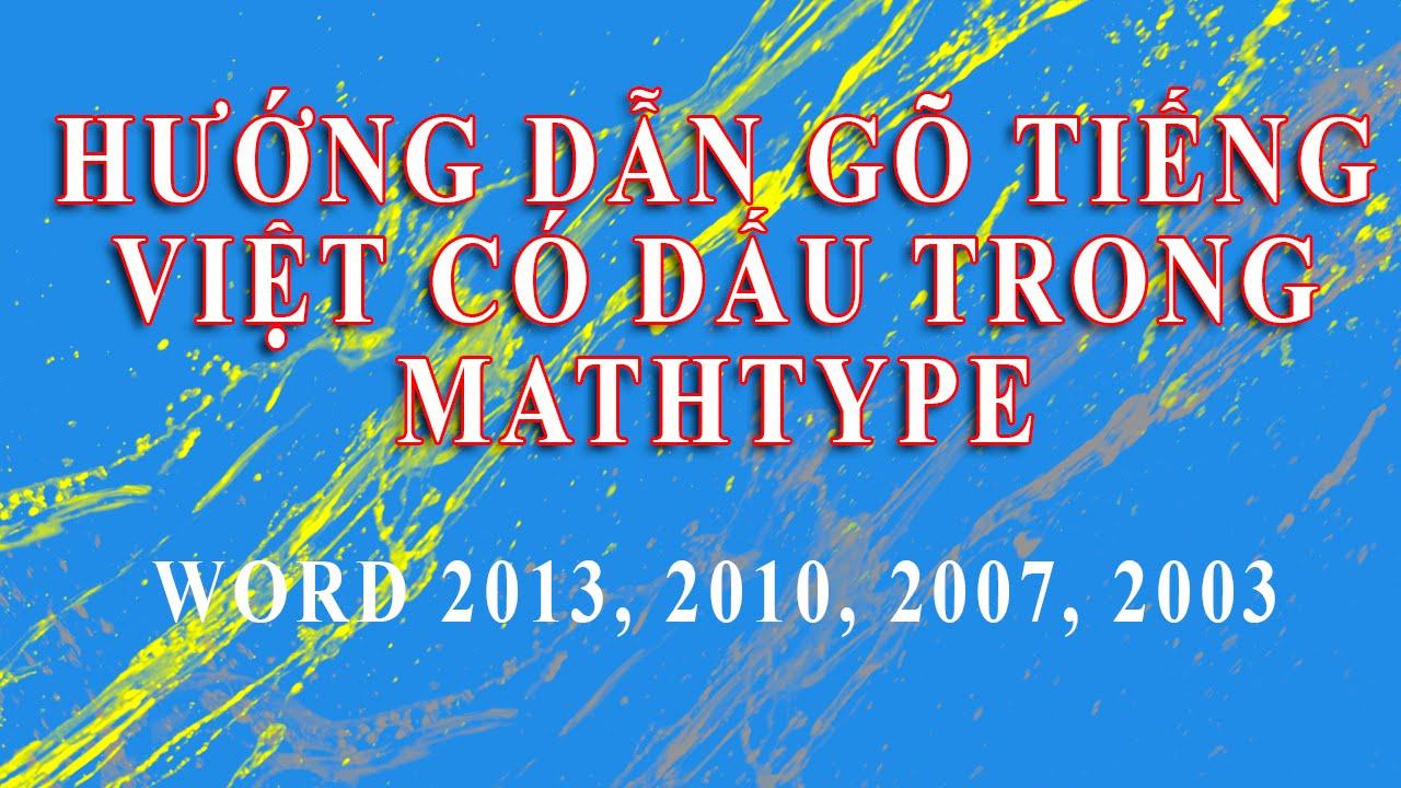 Hướng dẫn gõ tiếng Việt trong mathtype -Cách gõ tiếng việt trong mathtype