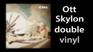 Ott Skylon on double vinyl!