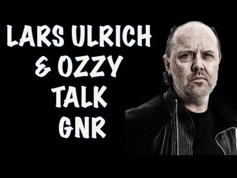 Guns N' Roses News  Lars Ulrich Metallica & Ozzy Talk Guns N' Roses