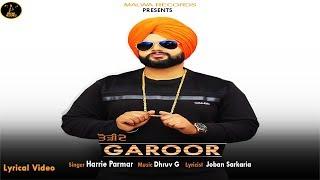 LYRICAL: Torhide Garoor | Harrie Parmar | Latest Punjabi Song 2019 | New Punjabi Songs 2019