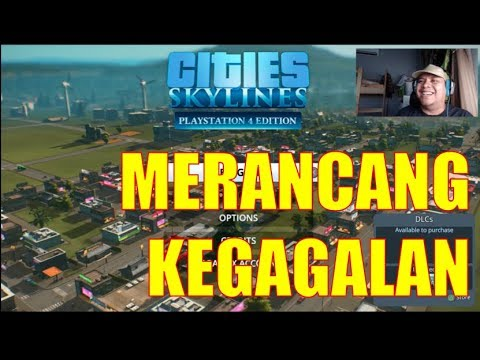 Cities Skyline PS4 | Failed Building a Shah Alam Neo | QU Malaysia