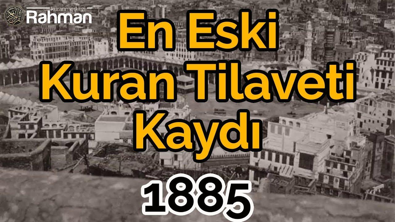 En Eski Kur'an Tilaveti Kaydı - Kabe - 1885 Yılı