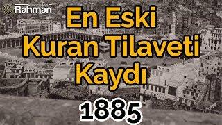 En Eski Kuran Tilaveti Kaydı - Kabe - 1885 Yılı